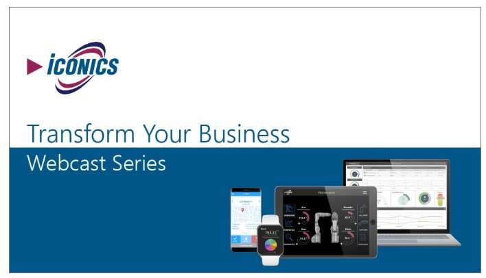 ICONICS' Newest Webcast Series - Transform Your Business